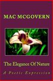 A Poetic Expression the Elegance of Nature, Mac McGovern, 1490399356