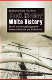 Black History White History : Britain's Historical Programme Between Windrush and Wilberforce, Korte, Barbara and Pirker, Eva Ulrike, 3837619354