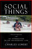Social Things, Charles C. Lemert, 0742559351