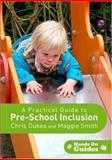A Practical Guide to Pre-School Inclusion, Dukes, Chris and Smith, Maggie, 1412929350