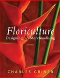 Floriculture : Designing and Merchandising, Griner, Charles P., 1435489357