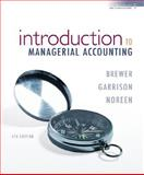 Introduction to Managerial Accounting, Brewer, Peter C. and Garrison, Ray H., 0073379352
