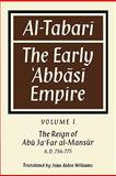 Al-Tabari Vol. 1 : The Early 'Abbasi Empire - The Reign of Abu Ja'Far al-Mansur A. D. 754-775, , 0521159350