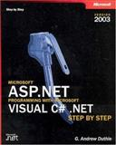 Microsoft ASP.NET Programming with Microsoft Visual C# .Net : Version 2003 Step by Step, Duthie, G. Andrew, 0735619352