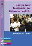Teaching Anger Management and Problem-Solving Skills for 9-12 Year Olds, Rae, Tina and Marris, Brian, 1412919355
