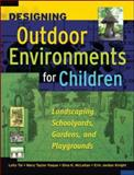 Designing Outdoor Environments for Children : Landscaping School Yards, Gardens, and Playgrounds, Tai, Lolly and Haque, Mary Taylor, 0071459359