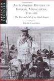 An Economic History of Imperial Madagascar, 1750-1895 : The Rise and Fall of an Island Empire, Campbell, Gwyn, 0521839351
