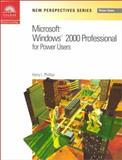 New Perspectives on Microsoft Windows 2000 for Power Users, Phillips, Harry L., 0619019352