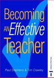 Becoming an Effective Teacher, Paul Stephens and Tim Crawley, 0748719350