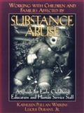 Working with Children and Families Affected by Substance Abuse : A Guide for Early Childhood, Watkins, Kathleen P. and Durant, Lucius, Jr., 0876289359