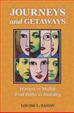 Journeys and Getaways: Women in Midlife Find Paths to Stability, Louise Saxon, 1477429352