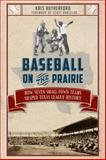 Baseball on the Prairie, Kris Rutherford, 1609499352
