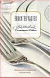 Educated Tastes : Food, Drink, and Connoisseur Culture, , 0803219350