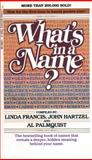 What's in a Name?, Linda Francis and John Hartzel, 0842379355