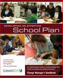 Developing an Effective School Plan : An Activity-Based Guide to Understanding Your School and Improving Student Outcomes, Change Manager's Handbook, Van Houten, Lori and Miyasaka, Jeanne, 0914409352