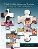 A Teacher's Guide to Identifying and Remediating Mathematical Misconceptions