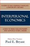 Interpersonal Economics, Paul E. Bryant, 1600479359