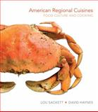 American Regional Cuisines : Food Culture and Cooking, Sackett, Louise and Haynes, David, 0131109367