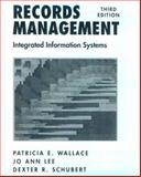 Records Management : Integrated Information Systems, Wallace, Patricia E. and Lee, Jo A., 0137699360