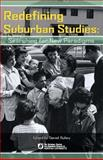 Redefining Suburban Studies : Searching for New Paradigms, Rubey, Daniel, 061531936X