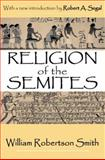 Religion of the Semites, Smith, William Robertson, 0765809362