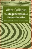 After Collapse : The Regeneration of Complex Societies, , 0816529361