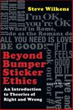 Beyond Bumper Sticker Ethics, Steve Wilkens, 0830839364