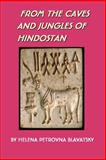 From the caves and jungles of Hindostan, Blavatsky, Helena, 0975309366