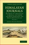 Himalayan Journals : Or, Notes of a Naturalist in Bengal, the Sikkim and Nepal Himalayas, the Khasia Mountains, Etc, Hooker, Joseph Dalton, 1108029361
