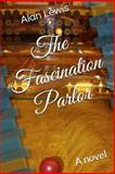 The Fascination Parlor, Alan Lewis, 1494379368