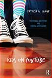 Kids on YouTube : Technical Identities and Digital Literacies, Lange, Patricia G., 1611329361