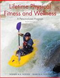 Lifetime Physical Fitness and Wellness : A Personalized Program, Hoeger, Wener W. K. and Hoeger, Sharon A., 0495389366