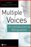 Multiple Voices : An Introduction to Bilingualism, Myers-Scotton, Carol, 0631219366
