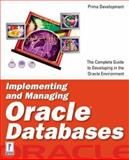 Implementing and Managing Oracle Databases, Colby, John R. and Lemme, Steve, 0761529365