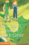 Mia, Matt and the Lazy Gator, Annie Langlois, 0887809367