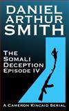 The Somali Deception Episode IV, Daniel Arthur Smith, 0988649365