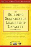 Building Sustainable Leadership Capacity, Blankstein, Alan M. and Houston, Paul D., 141294936X