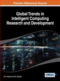 Global Trends in Intelligent Computing Research and Development, B.K. Tripathy, 1466649364