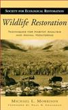 Wildlife Restoration : Techniques for Habitat Analysis and Animal Monitoring, Morrison, Michael L., 1559639369