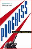 Progress : Can We Do Without It?, Salvadori, Massimo L., 1842779362