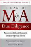 The Art of M and A Due Diligence : Navigating Critical Steps and Uncovering Crucial Data, Elson, Charles M. and Reed-Lajoux, Alexandra, 007162936X