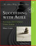 Succeeding with Agile : Software Development Using Scrum, Cohn, Mike, 0321579364