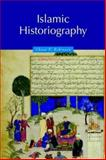 Islamic Historiography, Robinson, Chase F., 0521629365