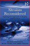 Altruism Reconsidered : Exploring New Approaches to Property in Human Tissue, Steinmann, Michael and Sykora, Peter, 0754689360