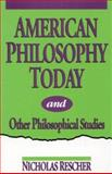 American Philosophy Today and Other Philosophical Studies, Nicholas Rescher, 0847679365