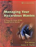 Managing Your Hazardous Wastes, James K. Voyles, 0865879362