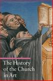 History of the Church in Art, Rosa Giorgi, 0892369361