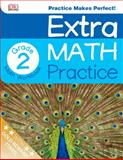 Extra Math Practice: Second Grade, Dorling Kindersley Publishing Staff, 146540936X