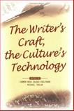 The Writer's Craft, the Culture's Technology, , 9042019360