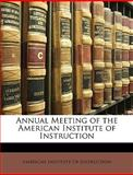 Annual Meeting of the American Institute of Instruction, Insti American Institute of Instruction, 1147469369